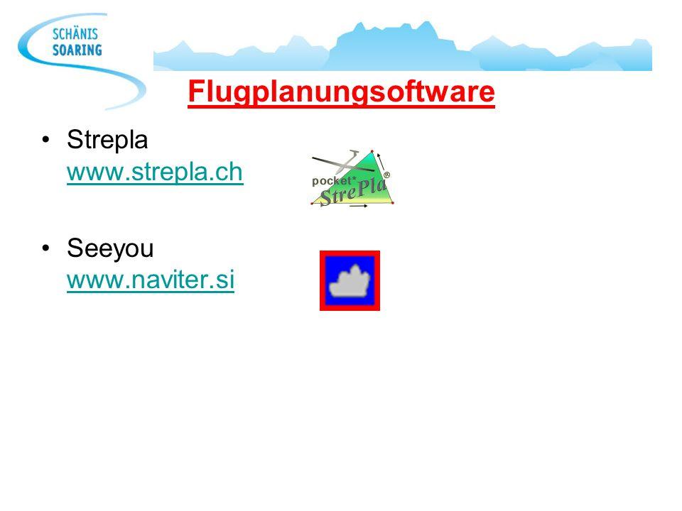 Flugplanungsoftware Strepla www.strepla.ch www.strepla.ch Seeyou www.naviter.si www.naviter.si
