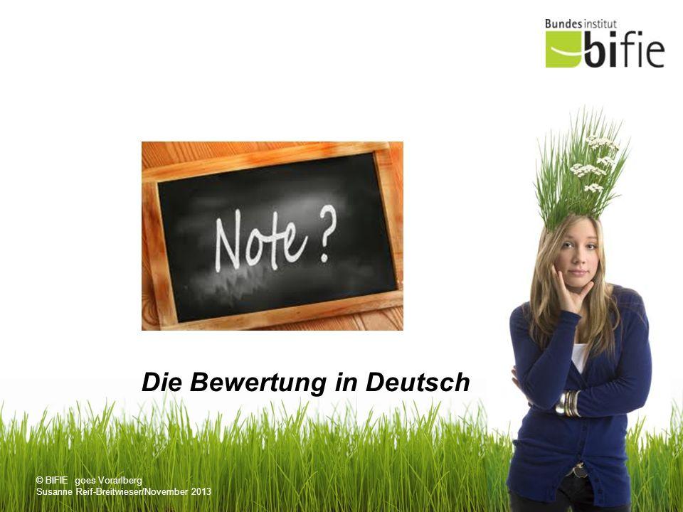 © BIFIE goes Vorarlberg Susanne Reif-Breitwieser/November 2013 Die Bewertung in Deutsch
