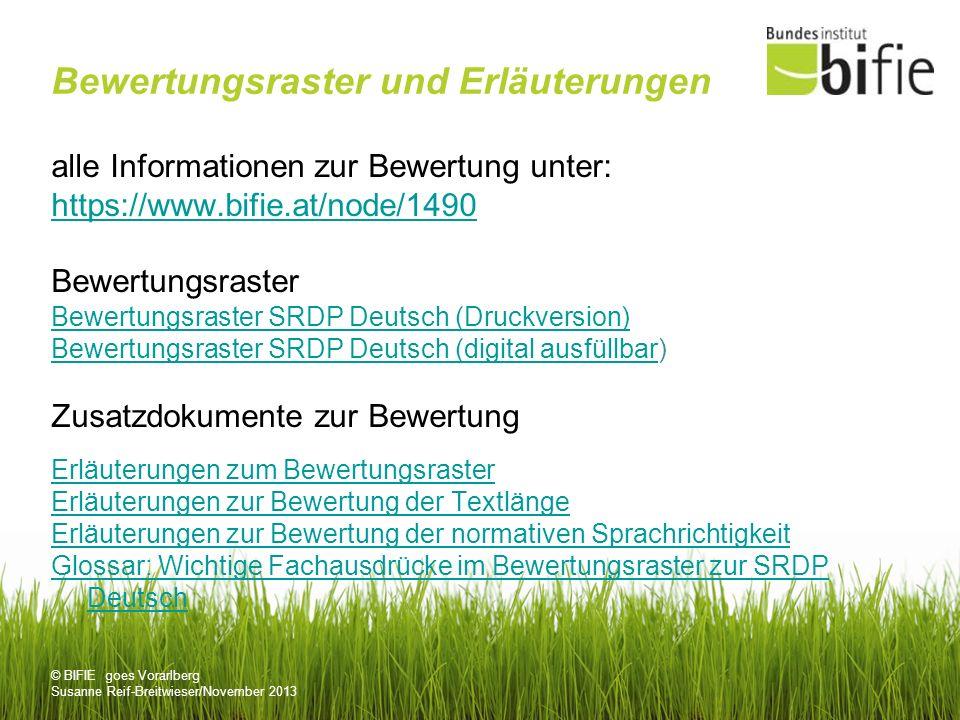 © BIFIE goes Vorarlberg Susanne Reif-Breitwieser/November 2013 Bewertungsraster und Erläuterungen alle Informationen zur Bewertung unter: https://www.