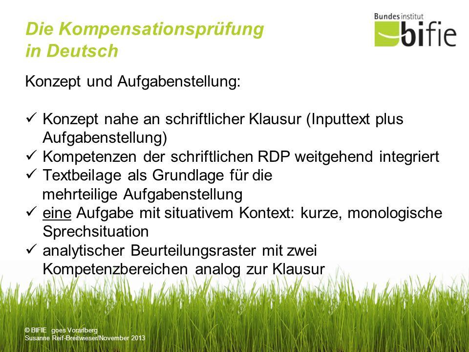 © BIFIE goes Vorarlberg Susanne Reif-Breitwieser/November 2013 Die Kompensationsprüfung in Deutsch Konzept und Aufgabenstellung: Konzept nahe an schri