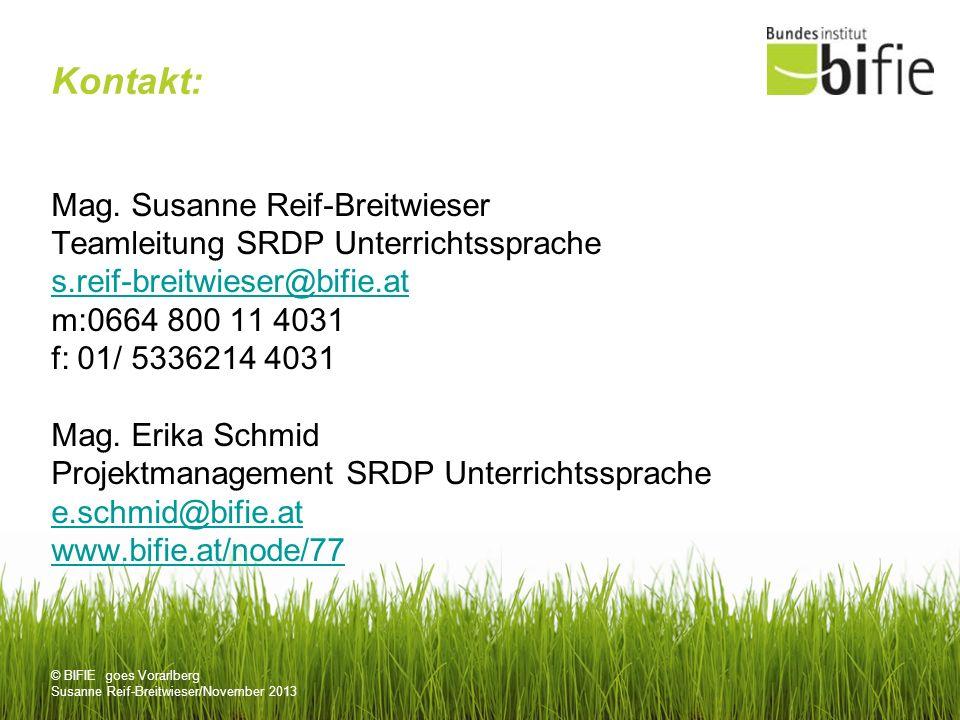 © BIFIE goes Vorarlberg Susanne Reif-Breitwieser/November 2013 Kontakt: Mag.