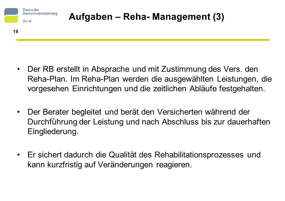 17 Aufgaben – Mitarbeit in den gemeinsamen Servicestellen für Rehabilitation (§ 23 SGB IX) Bundesweit wurden ca.
