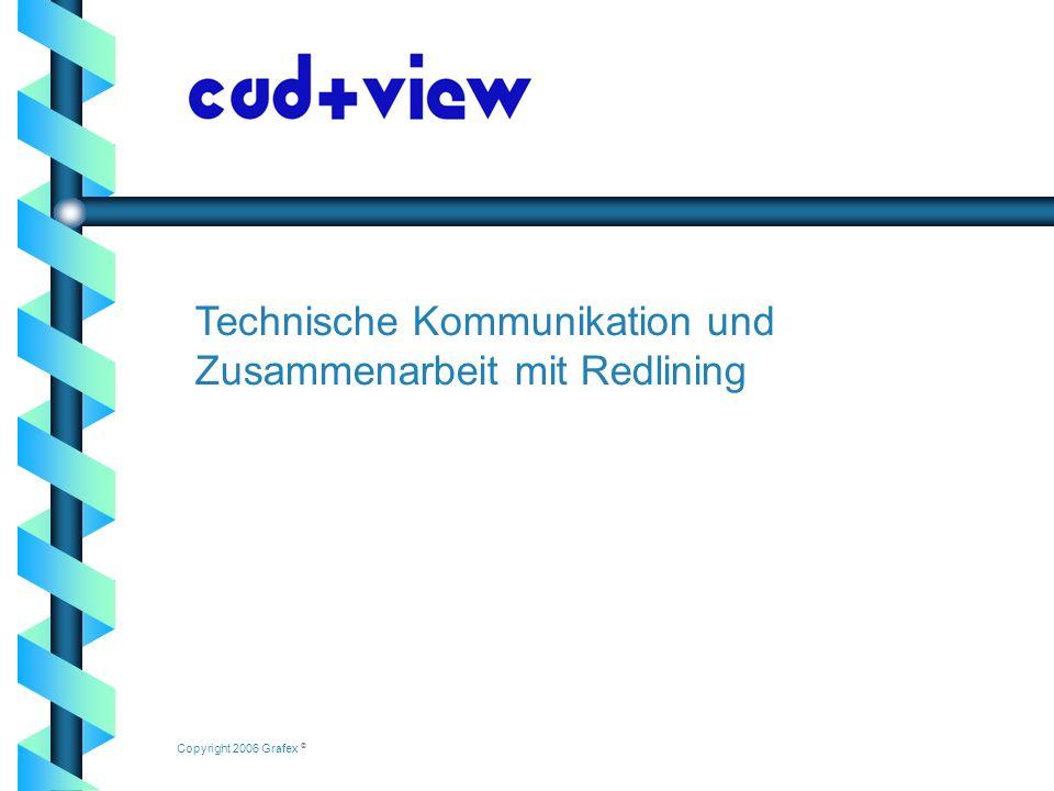 Technische Kommunikation und Zusammenarbeit mit Redlining Copyright 2006 Grafex ©
