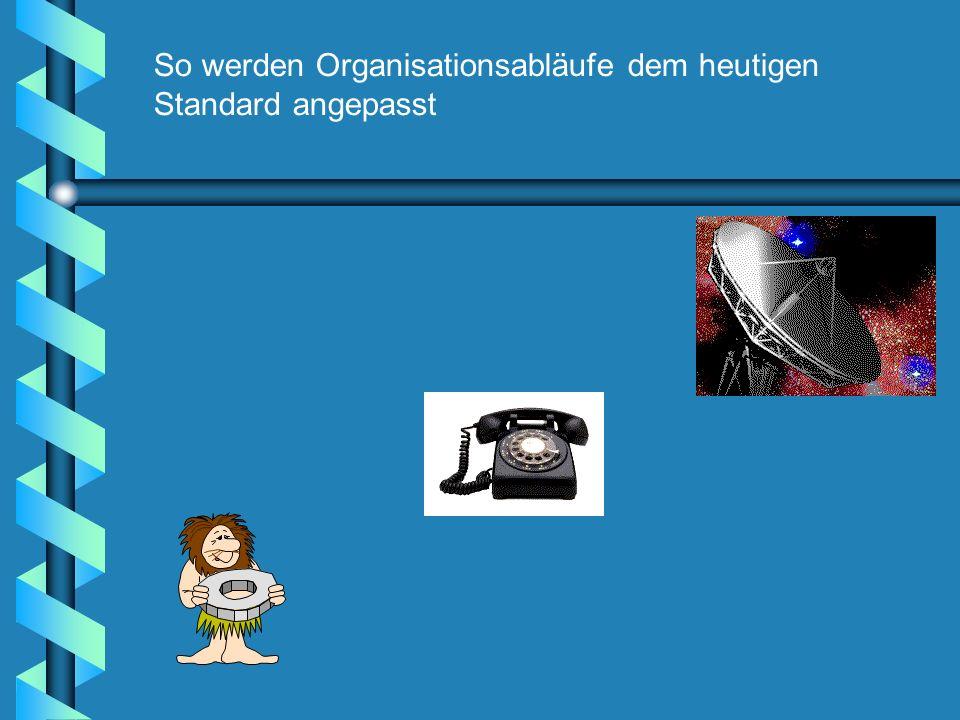 So werden Organisationsabläufe dem heutigen Standard angepasst