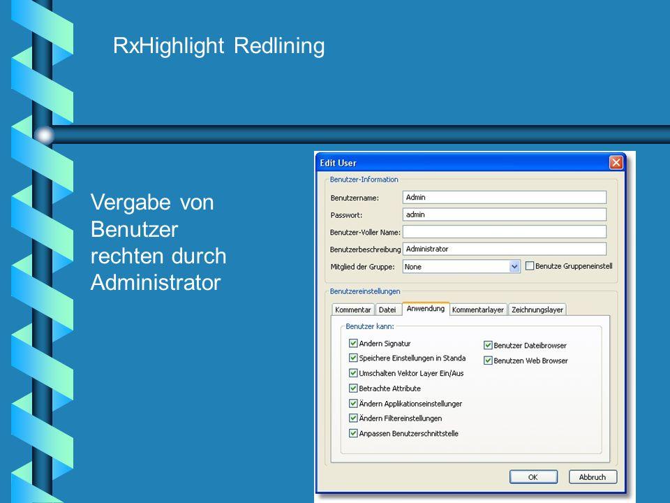 RxHighlight Redlining Vergabe von Benutzer rechten durch Administrator