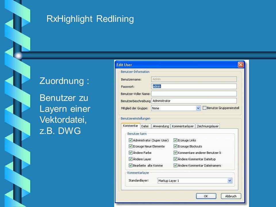 RxHighlight Redlining Zuordnung : Benutzer zu Layern einer Vektordatei, z.B. DWG
