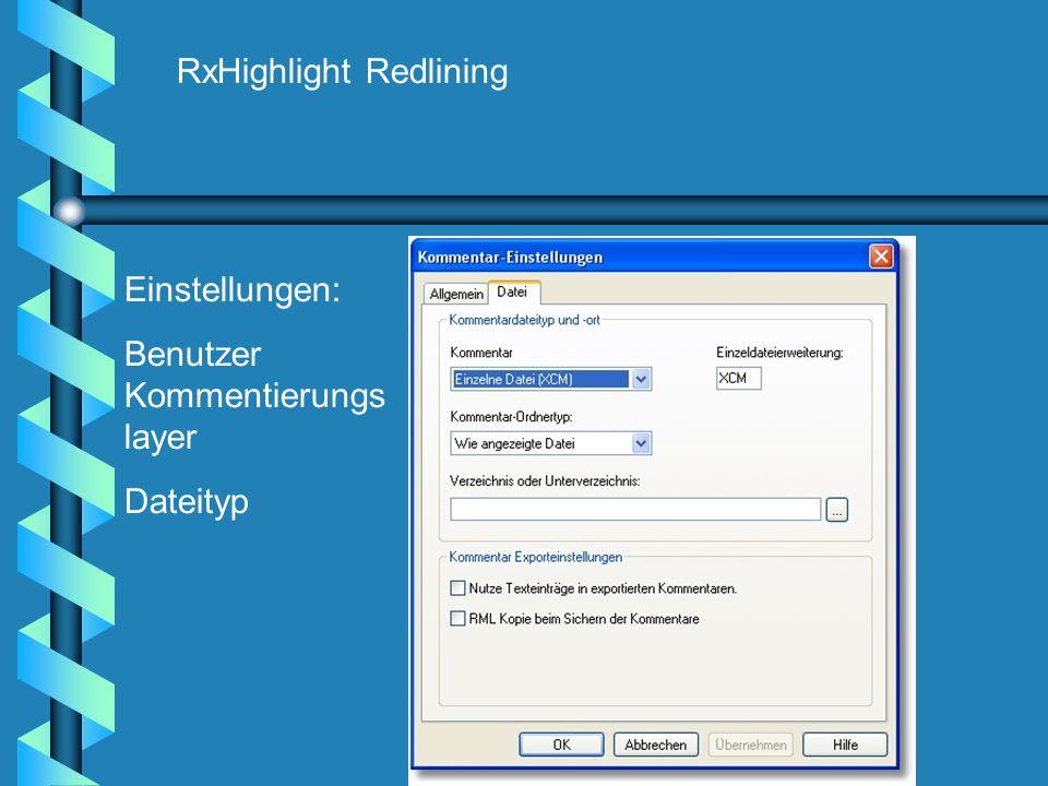 RxHighlight Redlining Einstellungen: Benutzer Kommentierungs layer Dateityp
