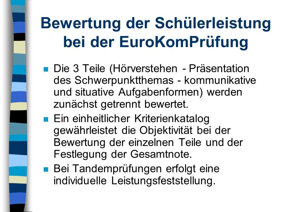 Organisation der EuroKomPrüfung n An der Realschule Rottweil wird die EuroKomPrüfung im 1.