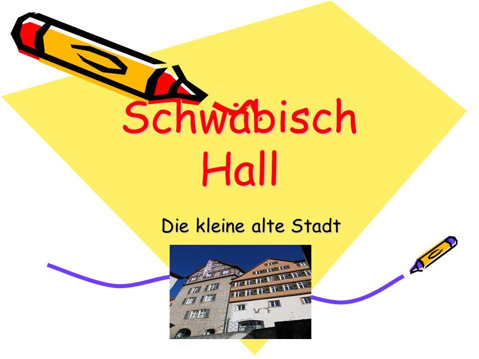 Schwäbisch Hall Die kleine alte Stadt