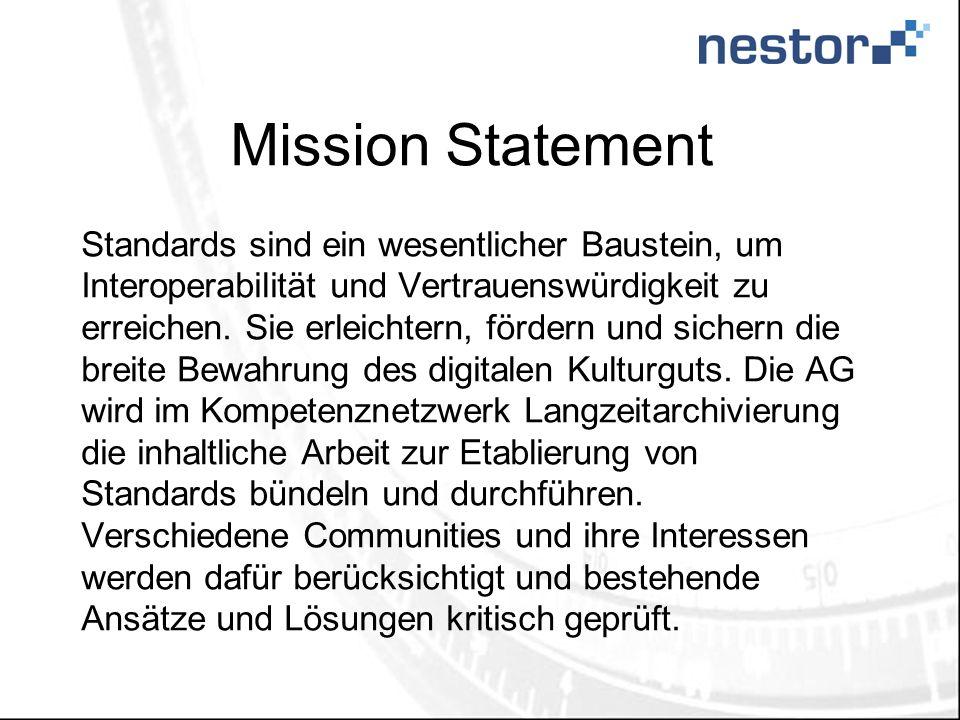 Mission Statement Standards sind ein wesentlicher Baustein, um Interoperabilität und Vertrauenswürdigkeit zu erreichen. Sie erleichtern, fördern und s