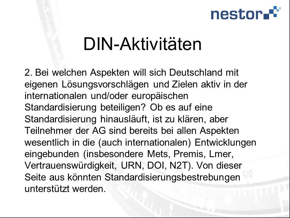 DIN-Aktivitäten 2. Bei welchen Aspekten will sich Deutschland mit eigenen Lösungsvorschlägen und Zielen aktiv in der internationalen und/oder europäis