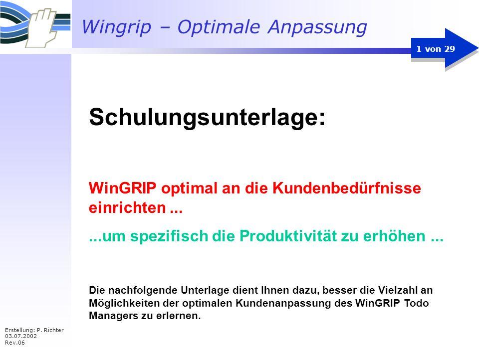 Wingrip – Optimale Anpassung 2 von 29 WinGRIP verfügt über eine Vielzahl von Einstellungsmöglichkeiten: Änderung sämtlicher Texte Ein- und ausschaltbare Funktionen Userspezifische Einstellungen Organisationspezifische Anpassungen Kundenspezifische Zusätze WinGRIP - individuelle Problemlösung als Standardsoftware
