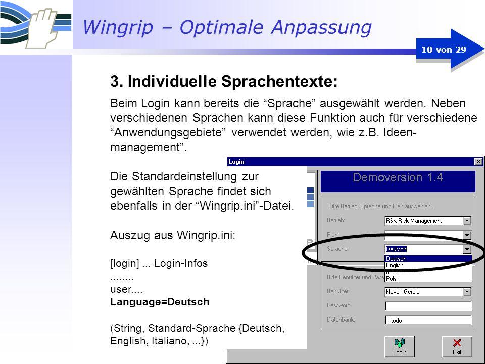 Wingrip – Optimale Anpassung 10 von 29 Beim Login kann bereits die Sprache ausgewählt werden. Neben verschiedenen Sprachen kann diese Funktion auch fü