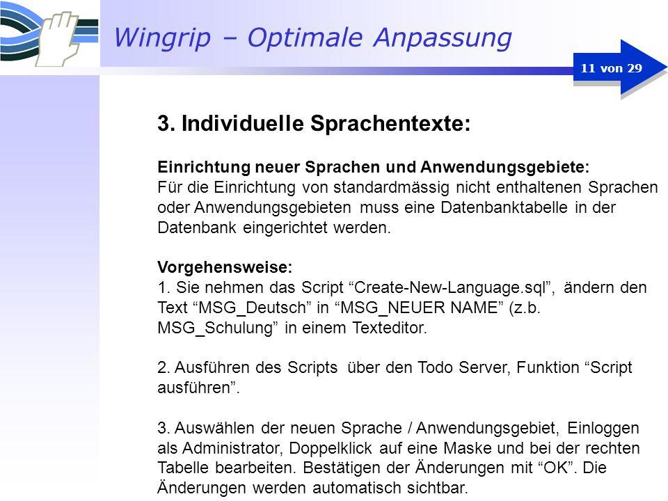 Wingrip – Optimale Anpassung 11 von 29 Einrichtung neuer Sprachen und Anwendungsgebiete: Für die Einrichtung von standardmässig nicht enthaltenen Spra