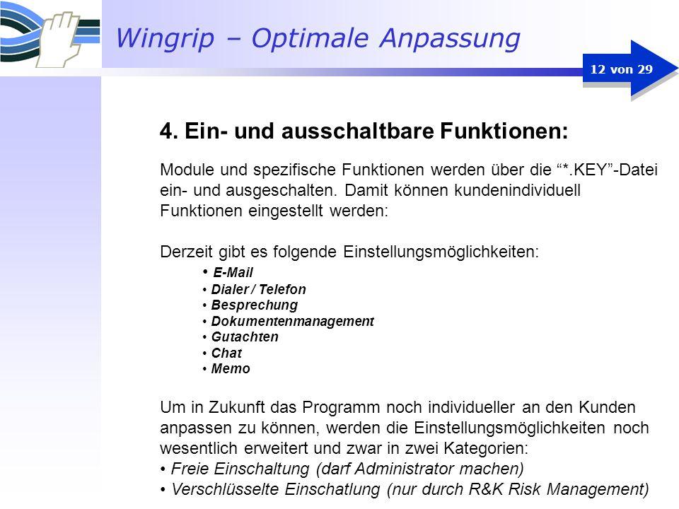 Wingrip – Optimale Anpassung 12 von 29 Module und spezifische Funktionen werden über die *.KEY-Datei ein- und ausgeschalten. Damit können kundenindivi