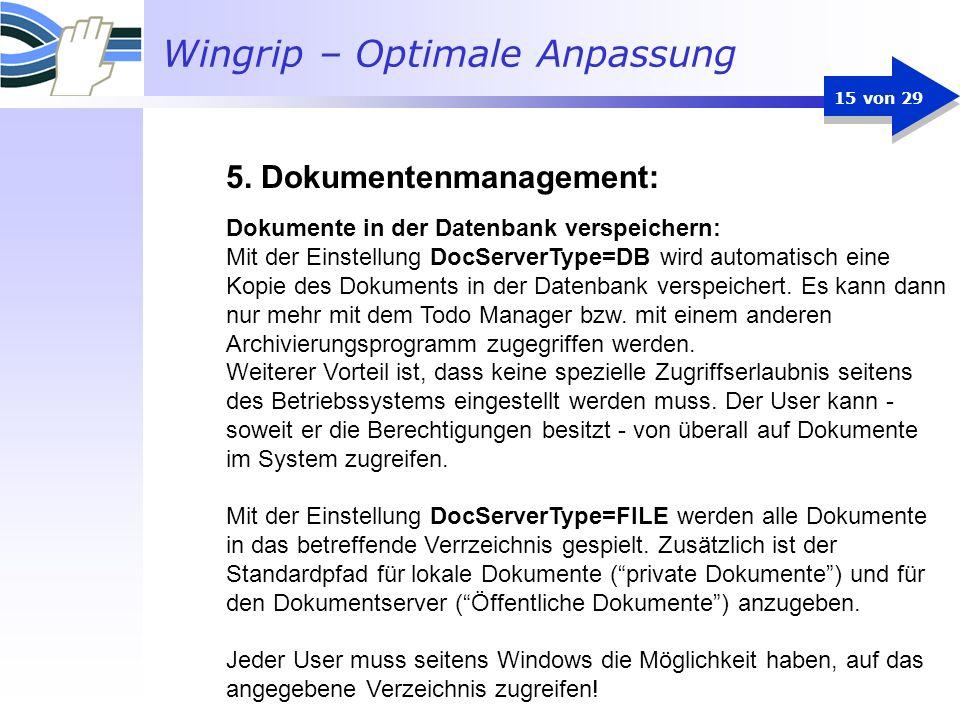 Wingrip – Optimale Anpassung 15 von 29 Dokumente in der Datenbank verspeichern: Mit der Einstellung DocServerType=DB wird automatisch eine Kopie des D