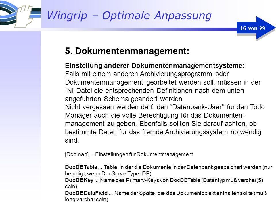 Wingrip – Optimale Anpassung 16 von 29 Einstellung anderer Dokumentenmanagementsysteme: Falls mit einem anderen Archivierungsprogramm oder Dokumentenm