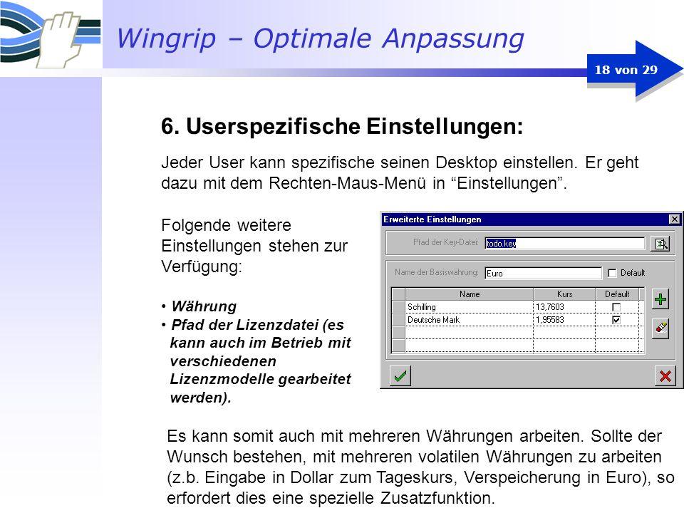 Wingrip – Optimale Anpassung 18 von 29 Jeder User kann spezifische seinen Desktop einstellen. Er geht dazu mit dem Rechten-Maus-Menü in Einstellungen.