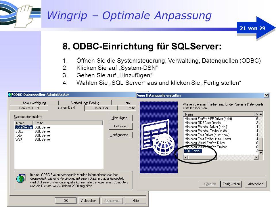 Wingrip – Optimale Anpassung 21 von 29 1.Öffnen Sie die Systemsteuerung, Verwaltung, Datenquellen (ODBC) 2.Klicken Sie auf System-DSN 3.Gehen Sie auf