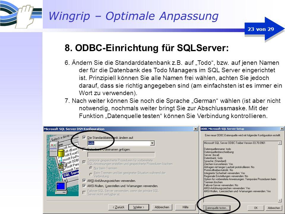 Wingrip – Optimale Anpassung 23 von 29 6. Ändern Sie die Standarddatenbank z.B. auf Todo, bzw. auf jenen Namen der für die Datenbank des Todo Managers