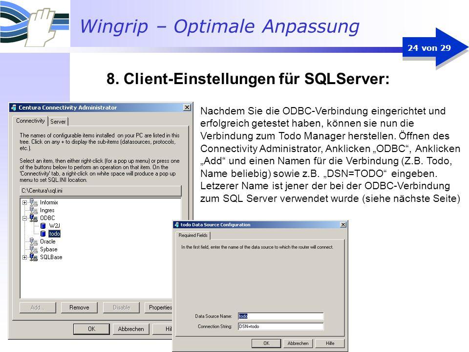 Wingrip – Optimale Anpassung 24 von 29 Nachdem Sie die ODBC-Verbindung eingerichtet und erfolgreich getestet haben, können sie nun die Verbindung zum