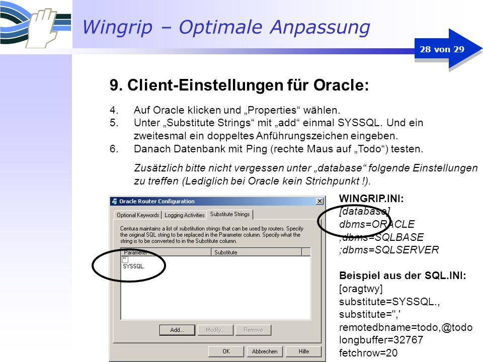 Wingrip – Optimale Anpassung 28 von 29 4.Auf Oracle klicken und Properties wählen. 5.Unter Substitute Strings mit add einmal SYSSQL. Und ein zweitesma