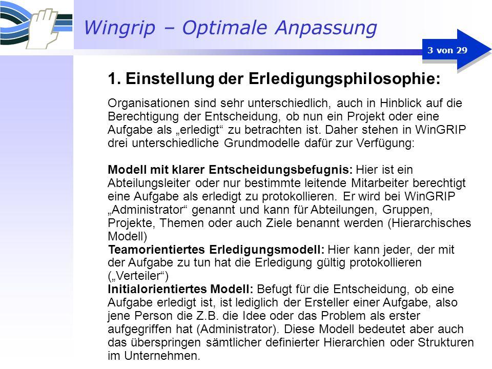 Wingrip – Optimale Anpassung 4 von 29 Zwei Möglichkeiten bestehen die Erledigungsphilosophie einzustellen: Standardeinstellung: 1.