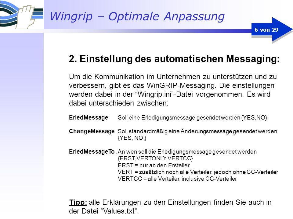 Wingrip – Optimale Anpassung 7 von 29 Individuelles Messaging: Zusätzlich besteht die Möglichkeit bei den einzelnen Aufgaben die Änderungsmessage zu schicken (falls nicht standardmässig eingestellt) oder eine Message trotz Voreinstellung nicht zu schicken.