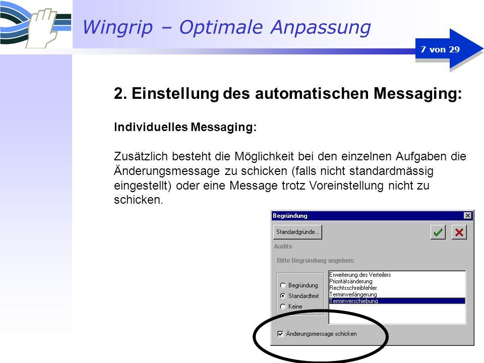 Wingrip – Optimale Anpassung 7 von 29 Individuelles Messaging: Zusätzlich besteht die Möglichkeit bei den einzelnen Aufgaben die Änderungsmessage zu s