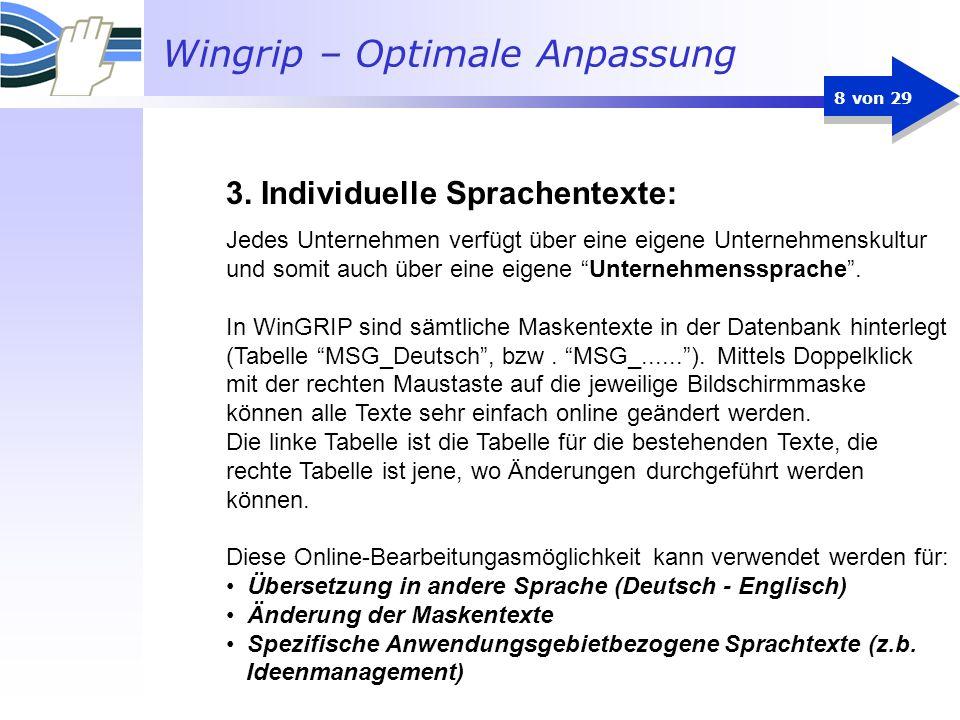 Wingrip – Optimale Anpassung 9 von 29 Hier sehen Sie ein Beispiel für die Änderungsmöglichkeit von Texten, sie steht jedoch nur Administratoren der Stufe 4 zur Verfügung: Bearbeitungsbereich Auswahlmöglichkeit für alle Masken und Tooltips 3.