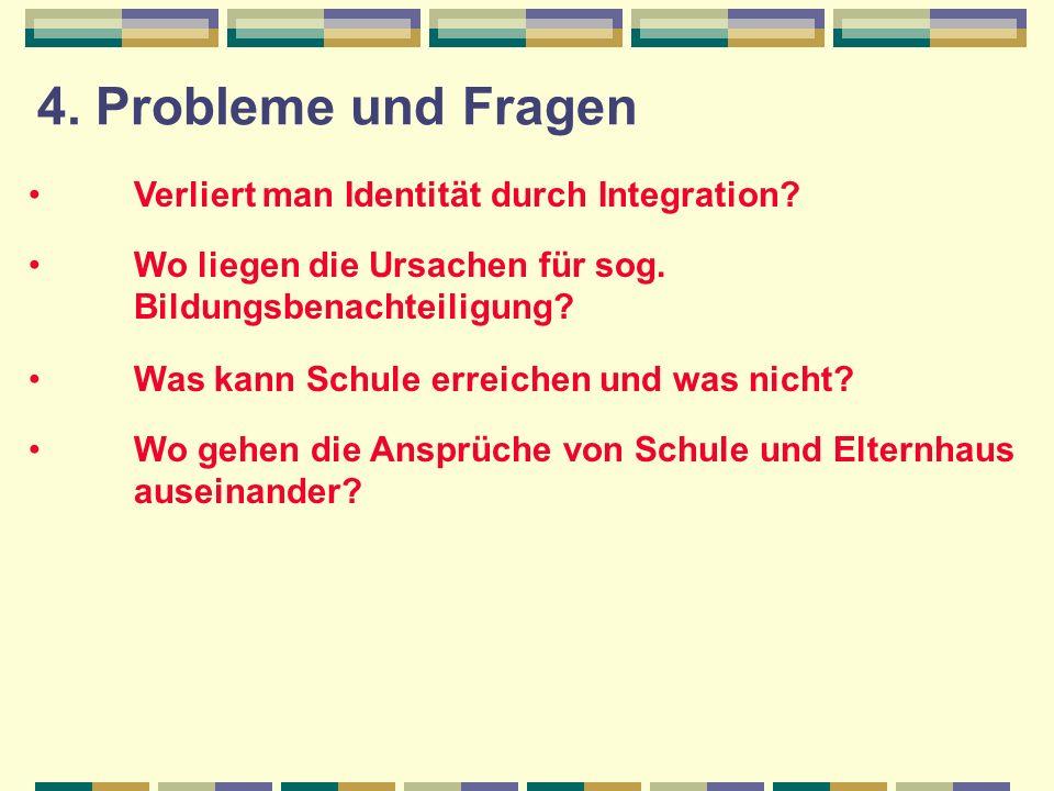 4.Probleme und Fragen Verliert man Identität durch Integration.
