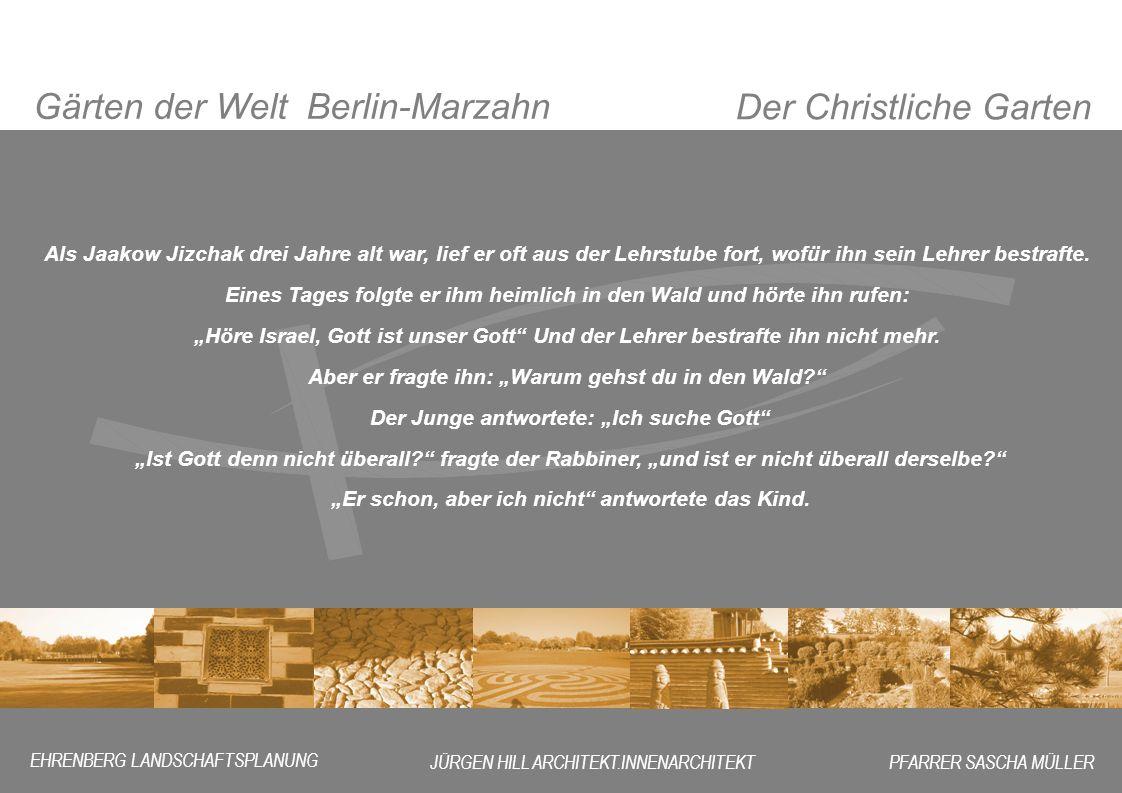 Der Christliche Garten Gärten der Welt Berlin-Marzahn EHRENBERG LANDSCHAFTSPLANUNG JÜRGEN HILL ARCHITEKT.INNENARCHITEKTPFARRER SASCHA MÜLLER Als Jaako