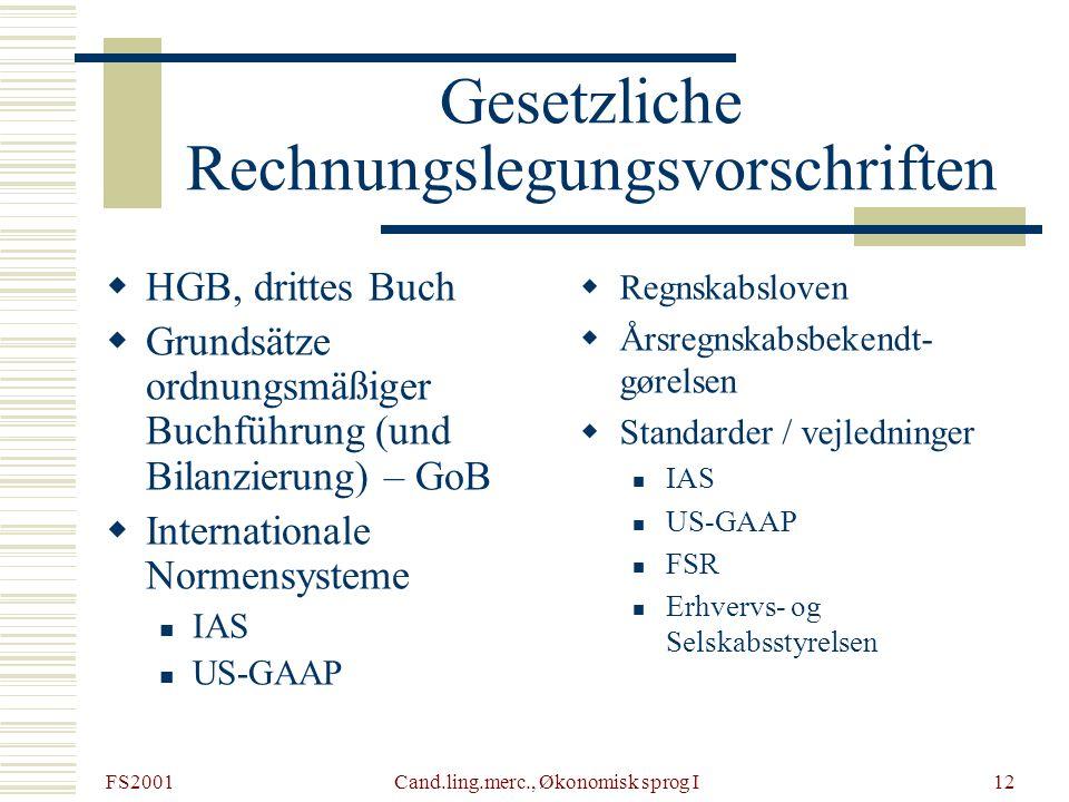 FS2001 Cand.ling.merc., Økonomisk sprog I12 Gesetzliche Rechnungslegungsvorschriften HGB, drittes Buch Grundsätze ordnungsmäßiger Buchführung (und Bil