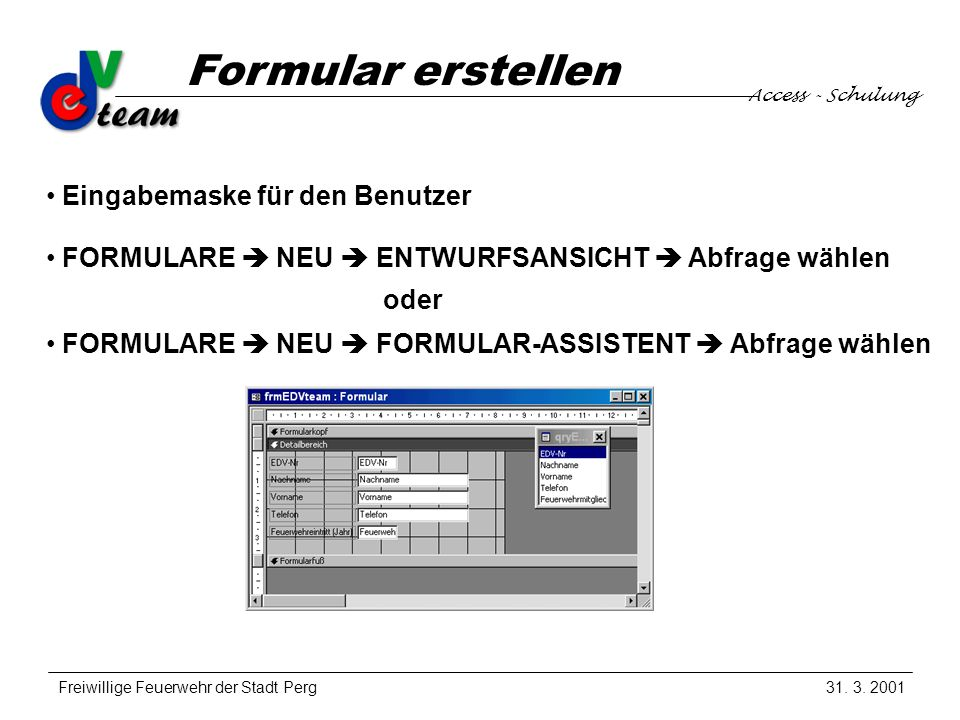Access - Schulung Freiwillige Feuerwehr der Stadt Perg Formular erstellen 31.