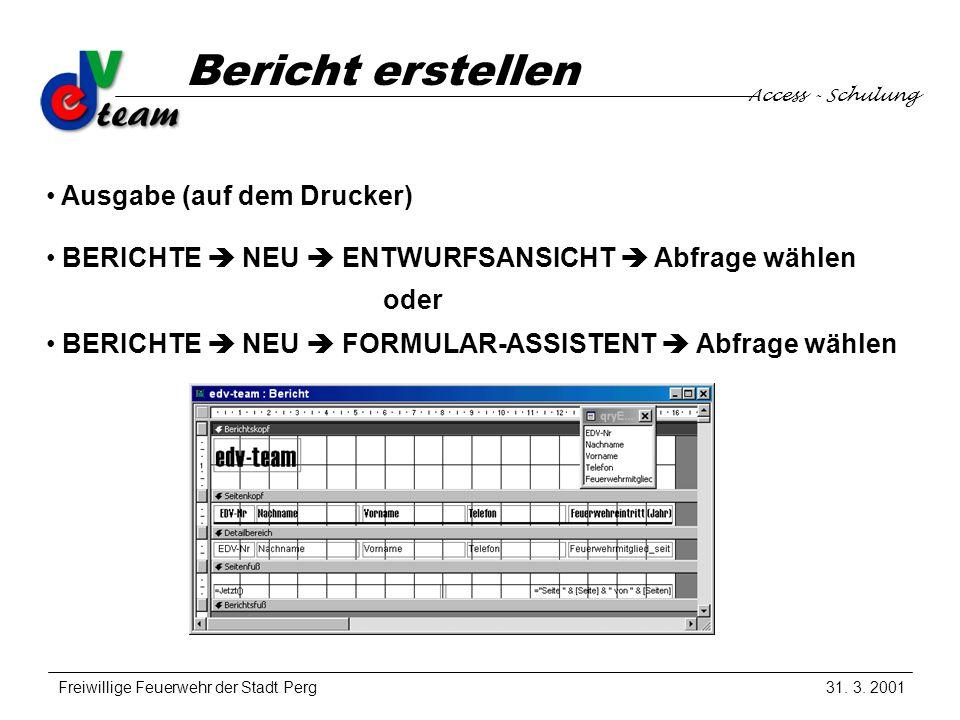 Access - Schulung Freiwillige Feuerwehr der Stadt Perg Bericht erstellen 31.