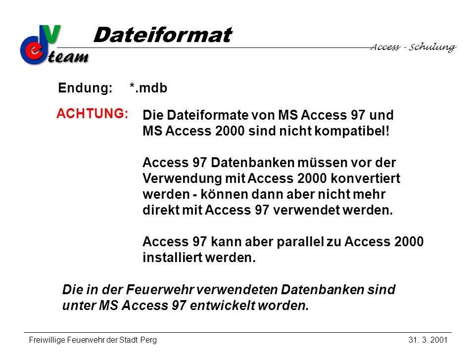Access - Schulung Freiwillige Feuerwehr der Stadt Perg Dateiformat 31.