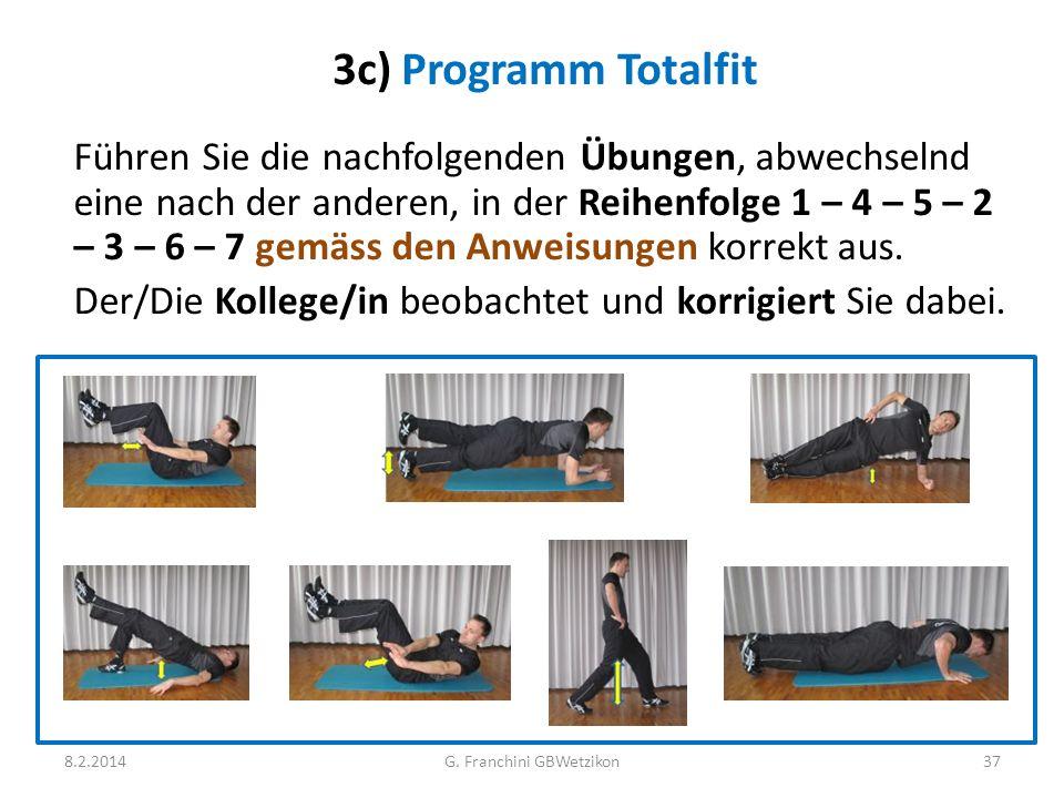 3c) Programm Totalfit Führen Sie die nachfolgenden Übungen, abwechselnd eine nach der anderen, in der Reihenfolge 1 – 4 – 5 – 2 – 3 – 6 – 7 gemäss den