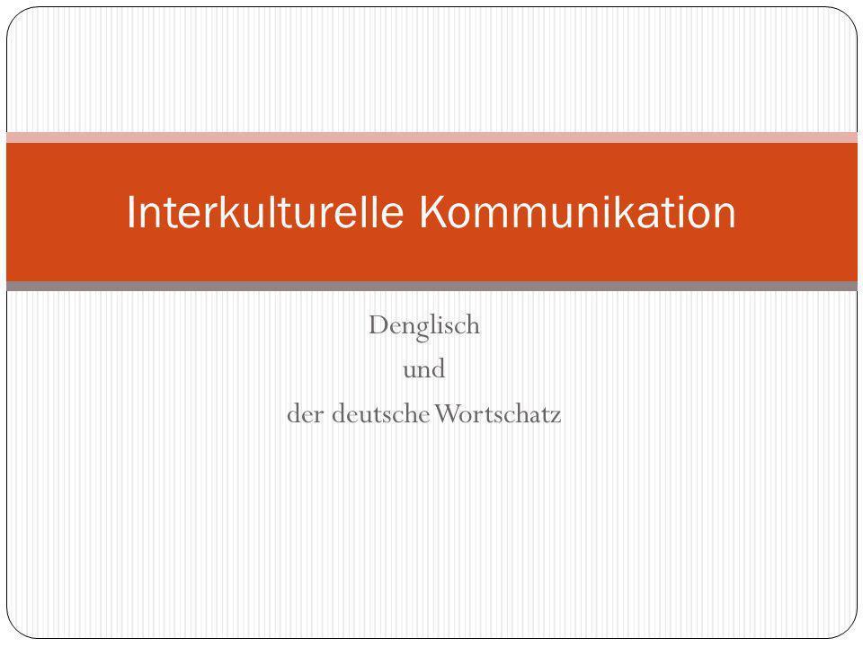 Denglisch und der deutsche Wortschatz Interkulturelle Kommunikation