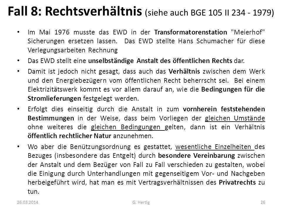 Fall 8: Rechtsverhältnis (siehe auch BGE 105 II 234 - 1979) Im Mai 1976 musste das EWD in der Transformatorenstation