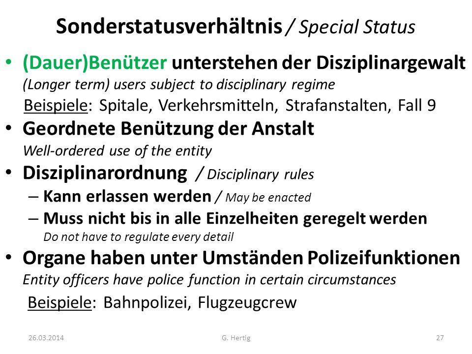 26.03.2014G. Hertig27 Sonderstatusverhältnis / Special Status (Dauer)Benützer unterstehen der Disziplinargewalt (Longer term) users subject to discipl