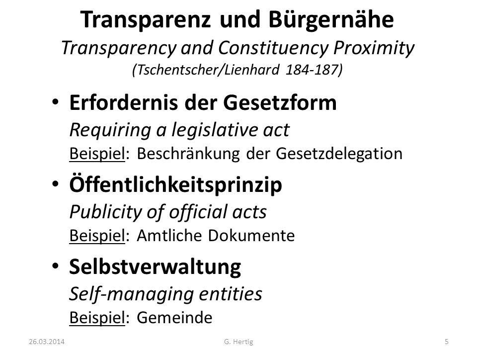 26.03.2014G. Hertig5 Transparenz und Bürgernähe Transparency and Constituency Proximity (Tschentscher/Lienhard 184-187) Erfordernis der Gesetzform Req