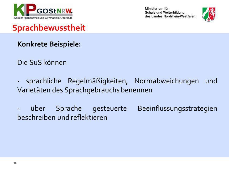 25 Konkrete Beispiele: Die SuS können - sprachliche Regelmäßigkeiten, Normabweichungen und Varietäten des Sprachgebrauchs benennen - über Sprache gest