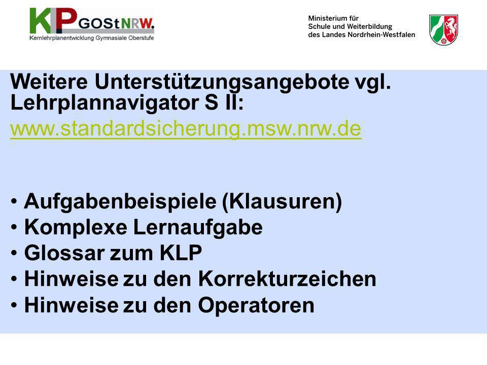 Weitere Unterstützungsangebote vgl. Lehrplannavigator S II: www.standardsicherung.msw.nrw.de Aufgabenbeispiele (Klausuren) Komplexe Lernaufgabe Glossa
