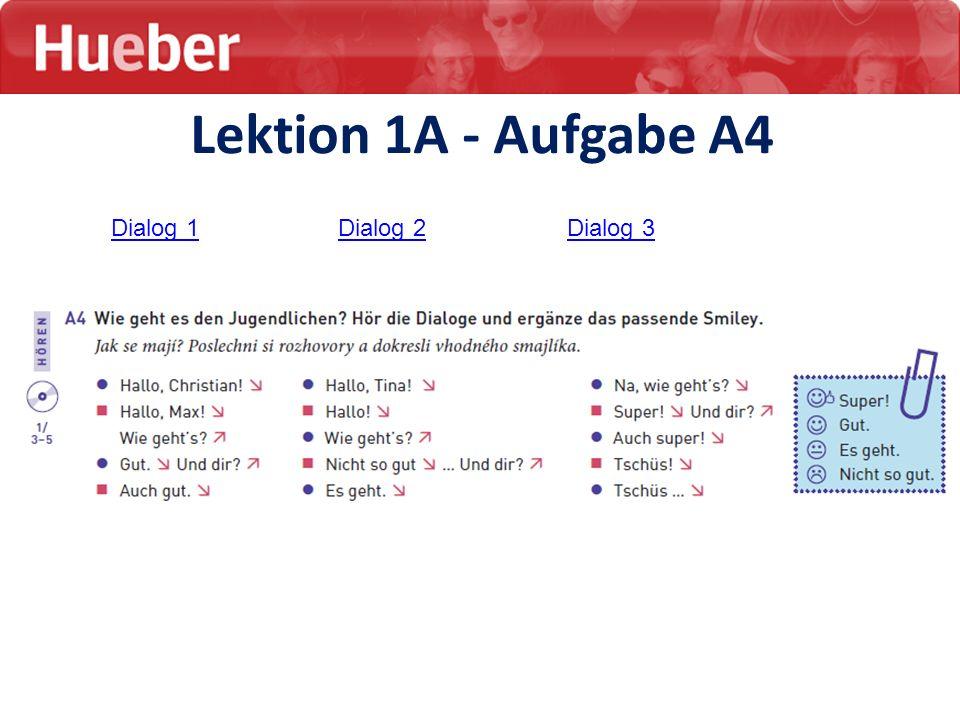 Lektion 1A - Aufgabe A4 Dialog 1Dialog 2Dialog 3