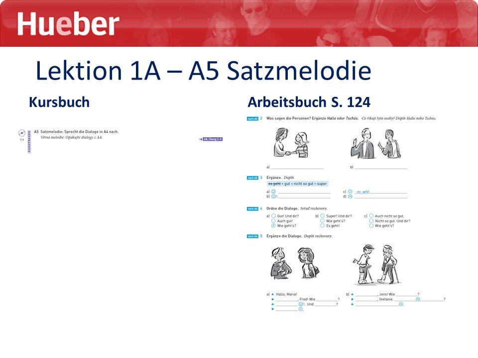 Lektion 1A – A5 Satzmelodie KursbuchArbeitsbuch S. 124