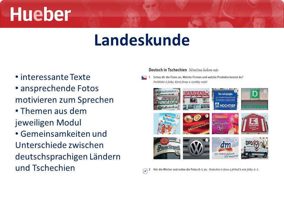 Landeskunde interessante Texte ansprechende Fotos motivieren zum Sprechen Themen aus dem jeweiligen Modul Gemeinsamkeiten und Unterschiede zwischen de