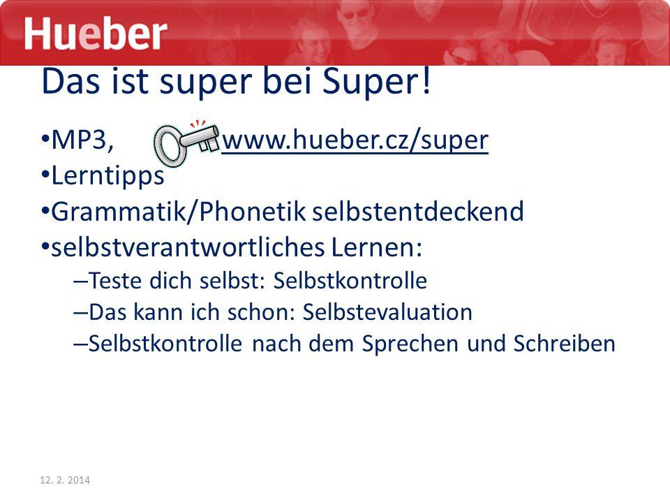 Das ist super bei Super! MP3, www.hueber.cz/super Lerntipps Grammatik/Phonetik selbstentdeckend selbstverantwortliches Lernen: – Teste dich selbst: Se