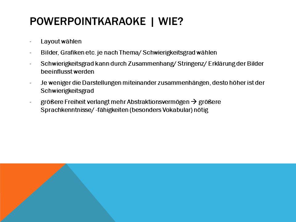 -Mögliche Quellen für Bilder/ GIFs -This Advertising Life (GIF)http://thisadvertisinglife.tumblr.com/http://thisadvertisinglife.tumblr.com/ -Buzzfeed (Bilder)http://www.buzzfeed.com/http://www.buzzfeed.com/ POWERPOINTKARAOKE | WIE?