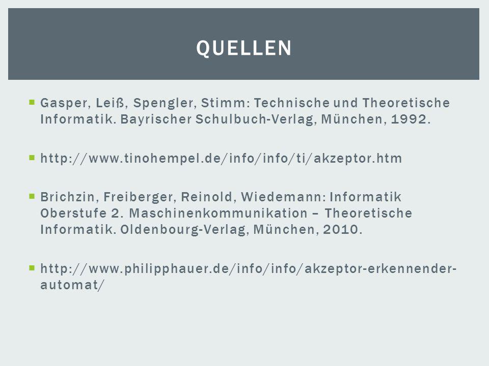 Gasper, Leiß, Spengler, Stimm: Technische und Theoretische Informatik. Bayrischer Schulbuch-Verlag, München, 1992. http://www.tinohempel.de/info/info/