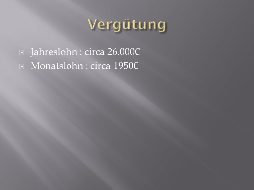 Jahreslohn : circa 26.000 Monatslohn : circa 1950